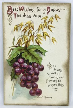 Best Wishes for a happy Thanksgiving; [Postcard] Ripe fruits as well as leaves and flowers be...