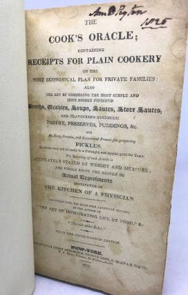 The COOK'S ORACLE; Containing RECEIPTS FOR PLAIN COOKERY on the Most Economical Plan For Private Families