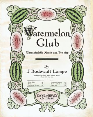 SHEET MUSIC] Watermelon Club; Characteristic March and Two-step. J. Bodewalt Lampe