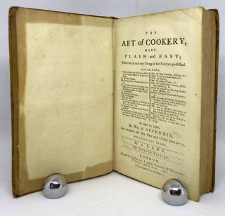 The Art of Cookery, made Plain and Easy; Which far exceeds any Thing of the Kind yet published