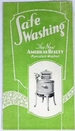 HOME ECONOMICS] Safe Washing; The New American Beauty Porcelain Washer. Getz Power Washer Co