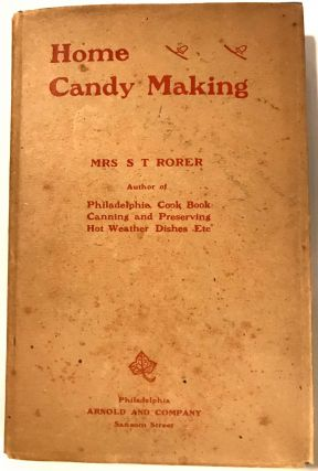 Home Candy Making. Mrs. S. T. Rorer