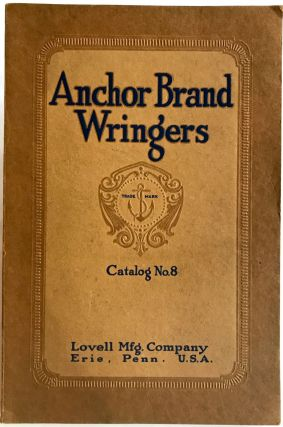 TRADE CATALOG] [LAUNDRY] Anchor Brand Wringers; Clothes/Wringers/Rubber Rolls/Mangles. Lovell...