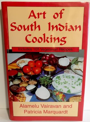 Art of South Indian Cooking. Patricia Vairavan, Patricia Marquardt