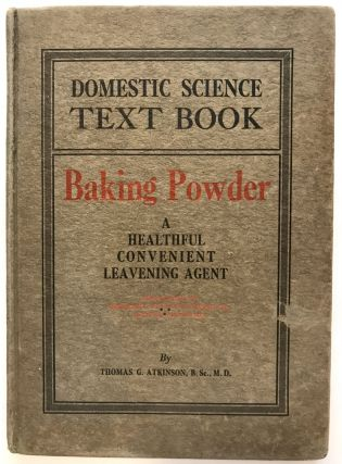 BAKING POWDER; A Healthful Convenient, Leavening Agent. Thomas G. Atkinson