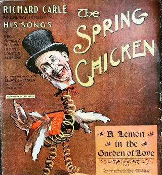 SHEET MUSIC] The Spring Chicken; A Lemon in the Garden of Love. Richard Carle