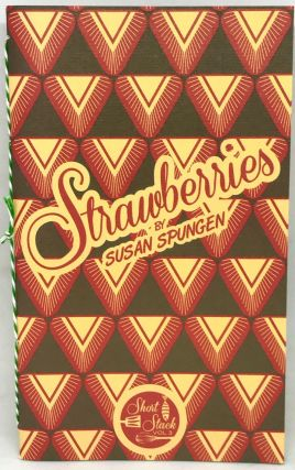 Strawberries; Short Stack Editions - Volume 3. Susan Spungen