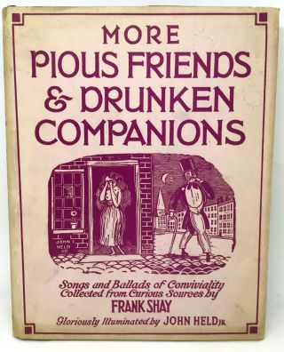 More Pious Friends and Drunken Companions. Songs, Ballads, Frank Shay, John Held Jr
