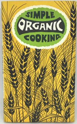 Simple Organic Cooking; Illustrations by Marian Morton. Constance B. Bates