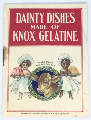 GELATIN] Dainty Dishes Made of Knox Gelatine. Charles B. Knox Company