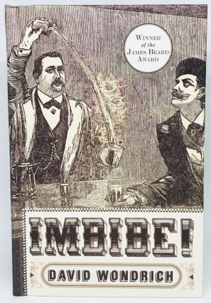 "IMBIBE!; From Absinthe Cocktail to Whiskey Smash, a Salute in Stories and Drinks to ""Professor""..."