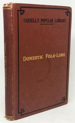 Domestic Folk-Lore. Thiselton-Dyer, homas, erminger