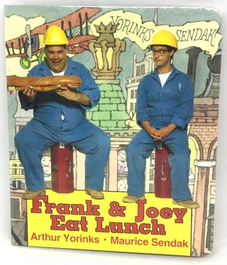 Frank & Joey Eat Lunch. Arthur Yorinks, Maurice Sendak
