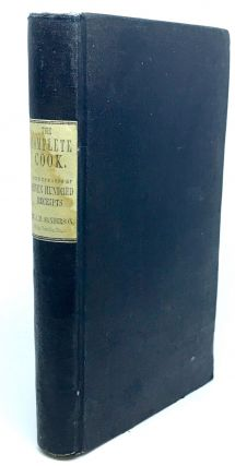 The Complete Cook, bound with The Complete Confectioner; Plain and Practical Directions for...