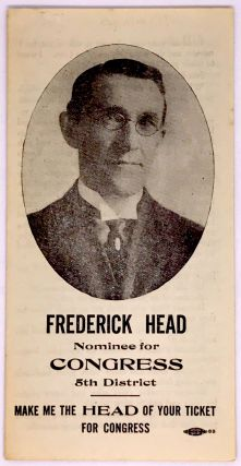 POLITICS] [PROHIBITION] [CALIFORNIA] Frederick Head Nominee for Congress 5th District; Make Me...