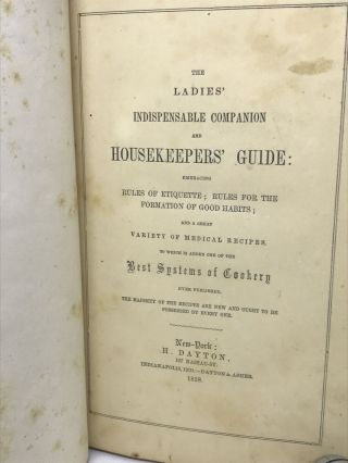 [DOMESTIC SCIENCE] The Ladies' Indispensable Companion and Housekeepers' Guide, published with Ladies' Domestic Economy and Housekeepers' Guide; Embracing Rules of Etiquette: Rules for the Formation of Good Habits; and a great Variety of Medical Recipes. To Which is added one of the Best Systems of Cookery