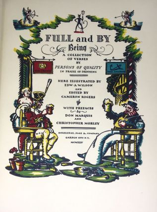 Full and By: Being a Collection of Verses by Persons of Quality in Praise of Drinking; Illustrated by Edward A. Wilson