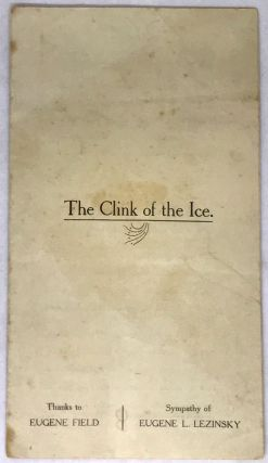TRIBUTE] The Clink of the Ice; Sympathy of Eugene L. Lezinsky. Eugene Field, Poet