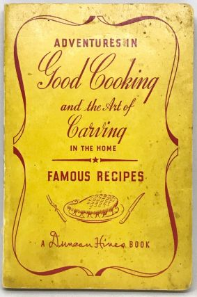 Adventures in Good Cooking and the Art of Carving in the Home. Duncan Hines