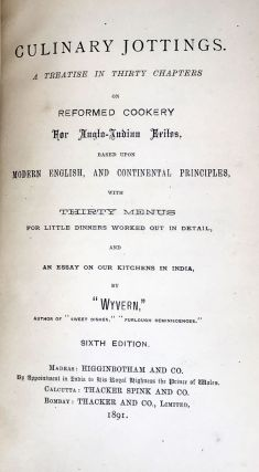 BRITISH EMPIRE] [INDIA] Culinary Jottings - A Treatise in Thirty Chapters; on Reformed Cookery...