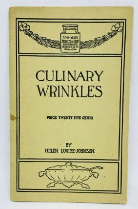 ADVERTISING] [FOOD HISTORY] Culinary Wrinkles; Recipes and Directions for the use of Armour's...