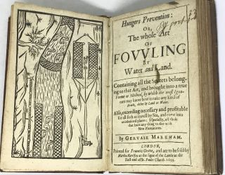 Hungers Prevention: Or, The Whole Art of Fowling by Water and Land; Containing all the Secrets...
