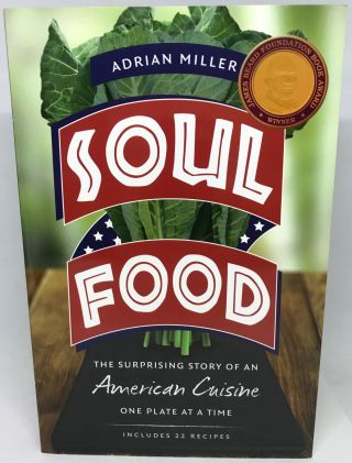 HISTORIC FOODWAYS] Soul Food; The Surprising Story of an American Cuisine - One Plate at a Time....