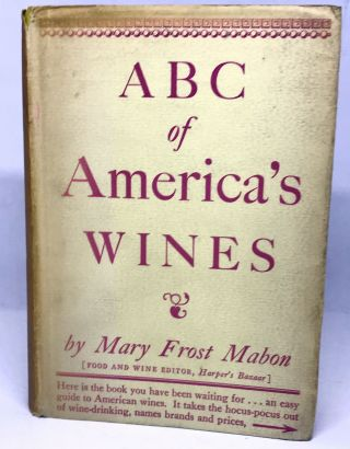 A B C of America's Wines. Mary Frost Mabon