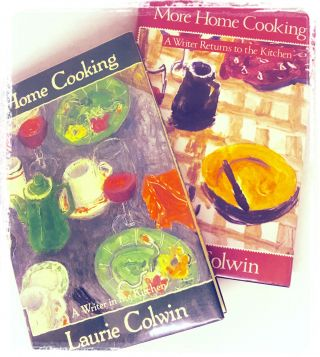 Home Cooking/More Home Cooking; A Writer Returns To The Kitchen. Laurie Colwin