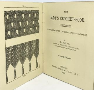 TEXTILES] The Lady's Crochet-Book; Containing Over Three Dozen Easy Patterns. E M. C