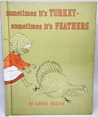 CHILDRENS BOOK] sometimes it's TURKEY- sometimes it's FEATHERS. Lorna Balian