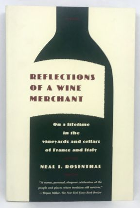 Reflections of a Wine Merchant; On a lifetime in the vineyards and cellars of France and Italy....