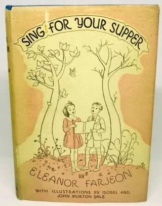 Sing for Your Supper; A Book of Verse for Boys and Girls. Eleanor Farjeon