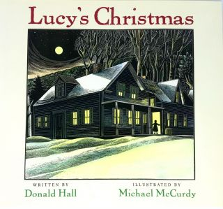Lucy's Christmas; Illustrated by Michael McCurdy. Donald Hall
