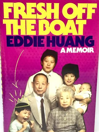 Fresh Off the Boat; A Memoir. Eddie Huang