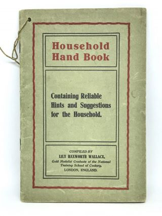 DOMESTIC SCIENCE] Household Hand Book. Lily Haxworth Wallace