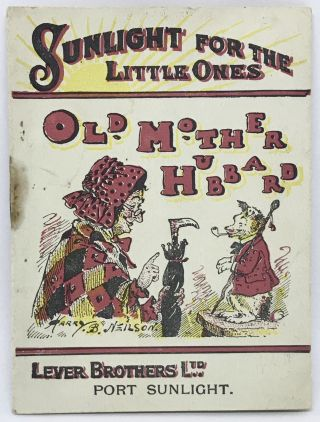 SOAP] [ADVERTISING] Sunlight For The Little Ones; Old Mother Hubbard. Harry B. Neilson