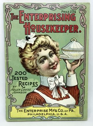 ADVERTISING] The Enterprising Housekeeper; Suggestions for Breakfast, Luncheon, and Supper. Helen...