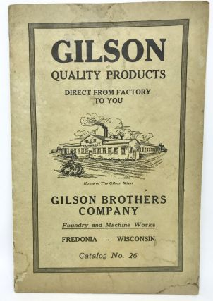 TRADE CATALOG] GILSON Quality Products - Direct From Factory to You; Foundry and Machine Works -...