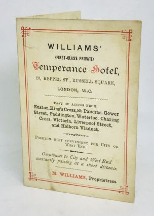 MENU] WILLIAMS' (First-Class Private) TEMPERANCE HOTEL; 20, Keppel St., Russell Square. M....