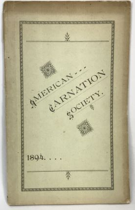 Annual Report Of the American Carnation Society - 1894; Indianapolis, Ind., February 20 - 21....
