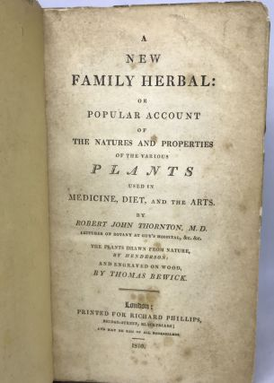 A New Family Herbal: Or Popular Account of The Natures and Properties of the Various Plants used in Medicine, Diet, and The Arts; The Plants Drawn From Nature, By Henderson: And Engraved On Wood, By Thomas Bewick