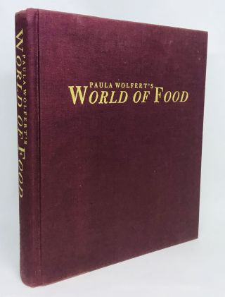 Paula Wolfert's WORLD OF FOOD; A Collection of Recipes from Her Kitchen, Travels, and Friends