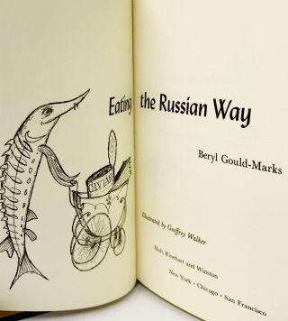 Eating the Russian Way; Illustrated by Geoffrey Walker