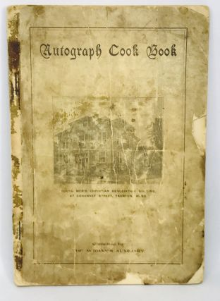 COMMUNITY COOKBOOK] Autograph Cook Book; Compiled By The Woman's Auxiliary To The Young Men's...