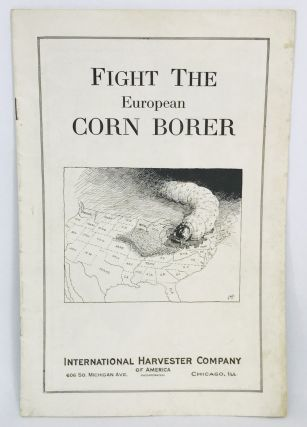 TRADE CATALOG] [FARMING] Fight The European Corn Borer. International Harvester Company